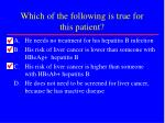 which of the following is true for this patient