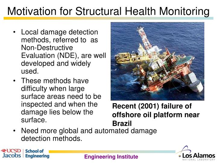 Local damage detection methods, referred to  as Non-Destructive Evaluation (NDE), are well developed and widely used.