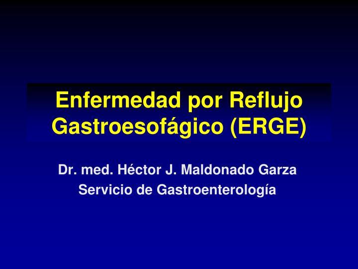enfermedad por reflujo gastroesof gico erge n.