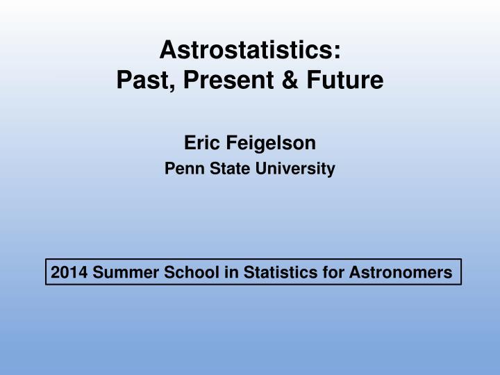 astrostatistics past present future n.