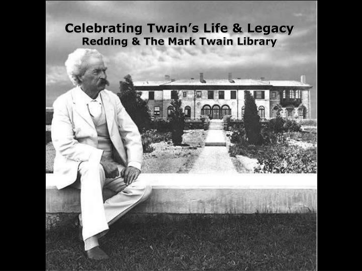 celebrating twain s life legacy redding the mark twain library n.