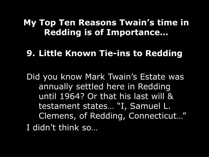 My Top Ten Reasons Twain's time in Redding is of Importance…