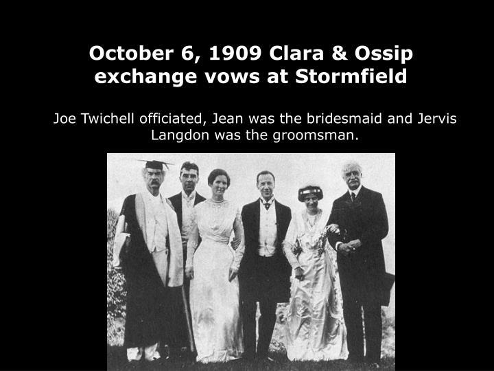 October 6, 1909 Clara & Ossip exchange vows at Stormfield