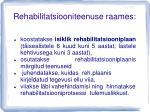 rehabilitatsiooniteenuse raames