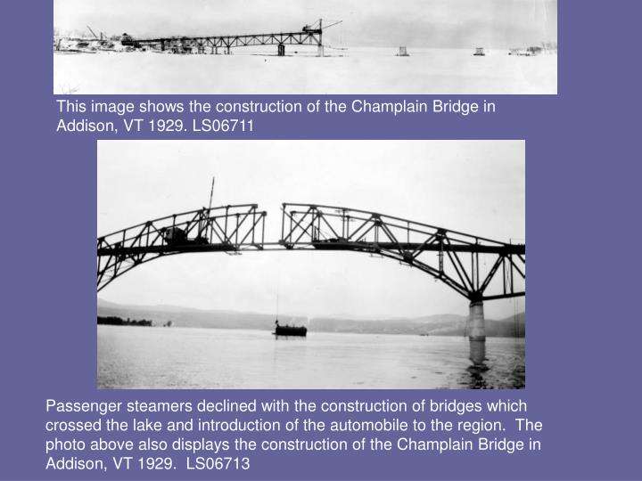 This image shows the construction of the Champlain Bridge in Addison, VT 1929. LS06711