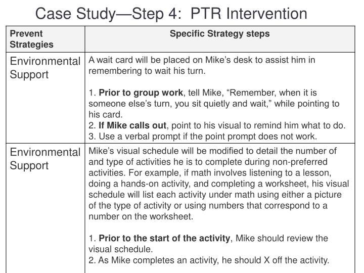 Case Study—Step 4:  PTR Intervention