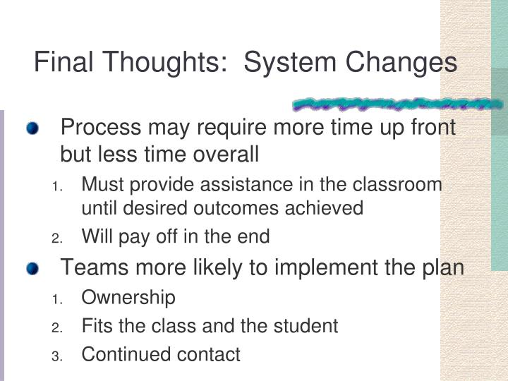 Final Thoughts:  System Changes