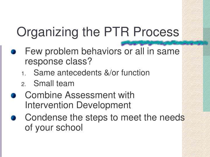 Organizing the PTR Process