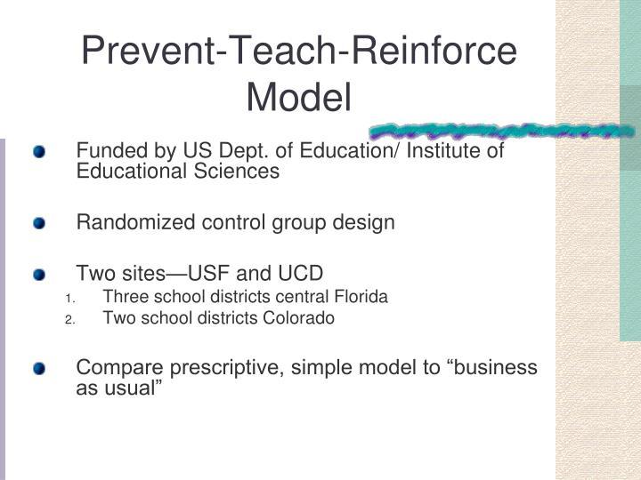 Prevent-Teach-Reinforce Model