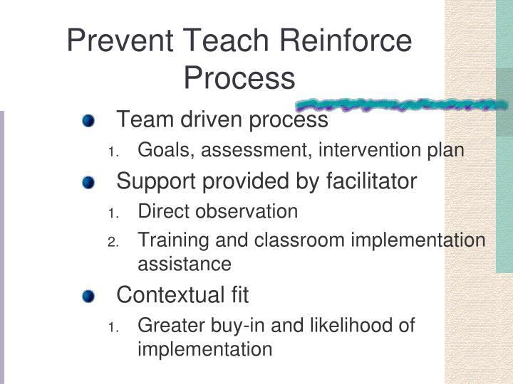 Prevent Teach Reinforce Process
