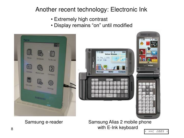 Another recent technology: Electronic Ink
