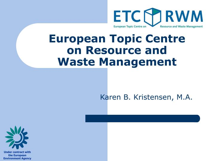 european topic centre on resource and waste management n.