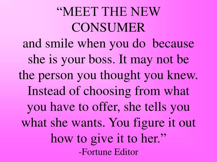 """MEET THE NEW CONSUMER"