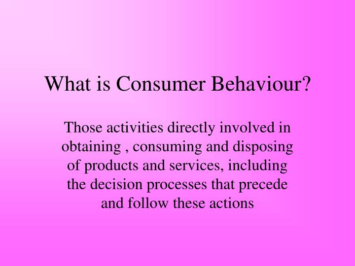 What is consumer behaviour