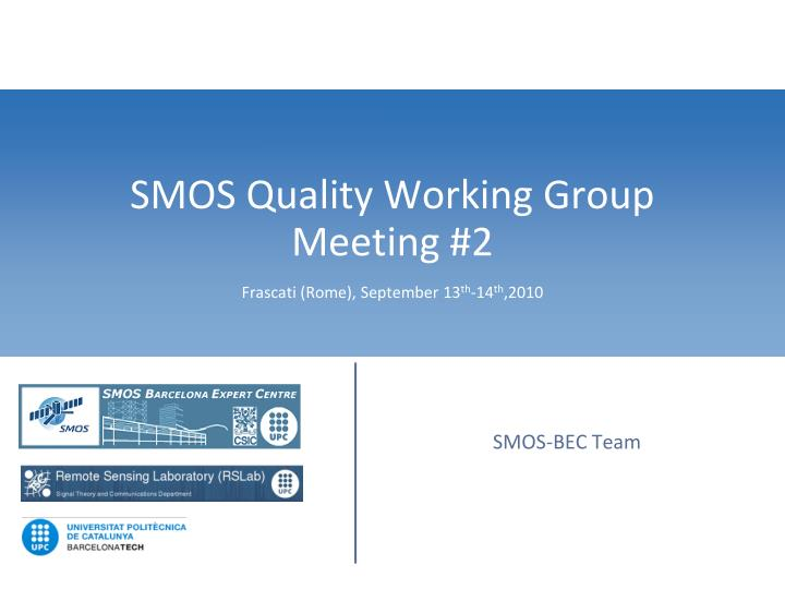 smos quality working group meeting 2 frascati rome september 13 th 14 th 2010 n.