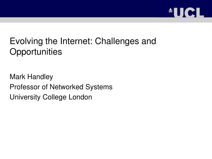 Evolving the internet challenges and opportunities