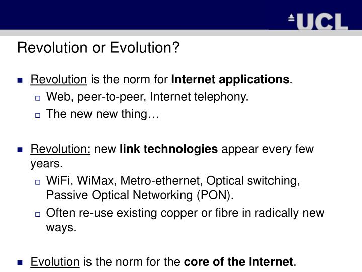 Revolution or Evolution?