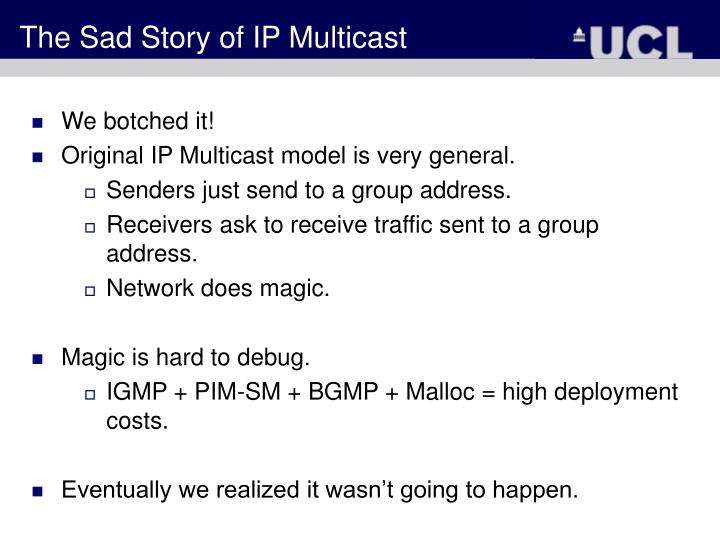 The Sad Story of IP Multicast