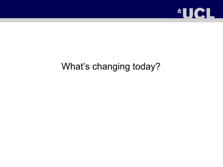 What's changing today?