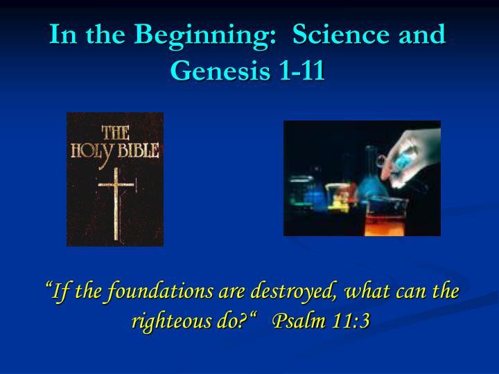 in the beginning science and genesis 1 11 n.