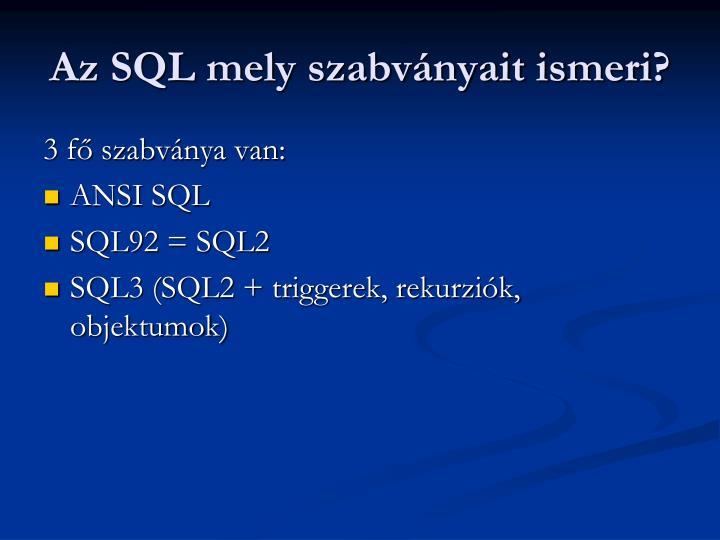 Az SQL mely szabványait ismeri?