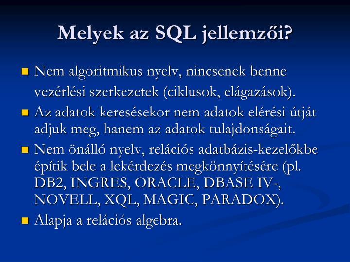 Melyek az SQL jellemzői?
