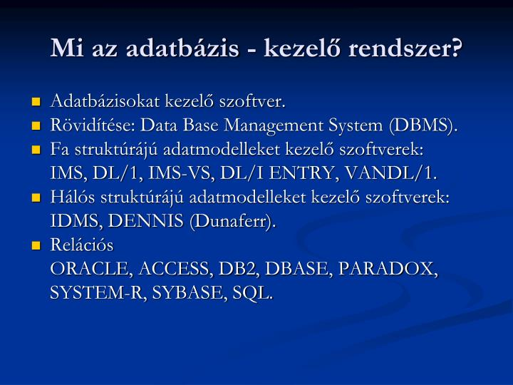 Mi az adatbázis - kezelő rendszer?