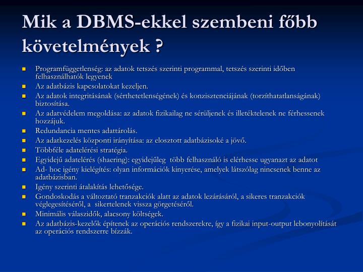 Mik a DBMS-ekkel szembeni főbb követelmények ?