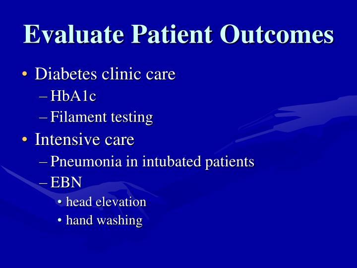 Evaluate Patient Outcomes