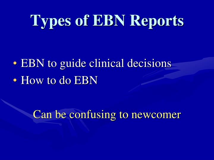 Types of EBN Reports