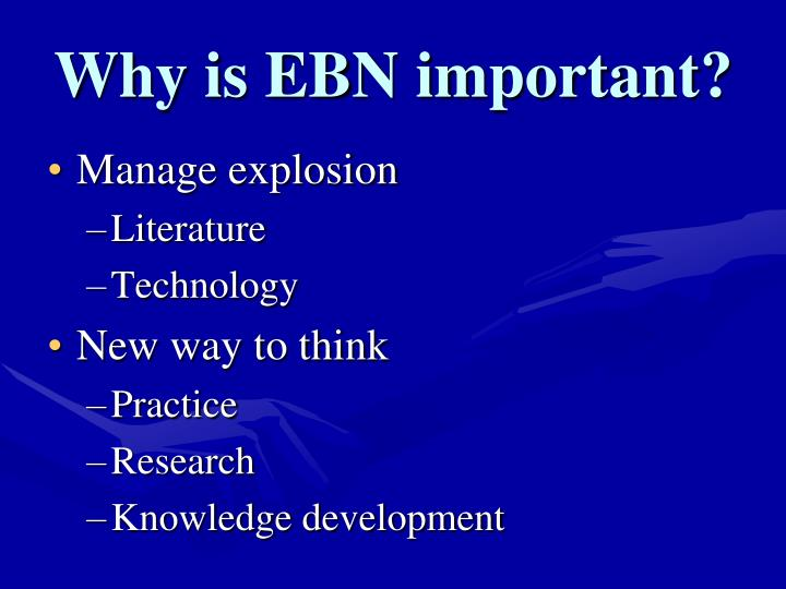 Why is EBN important?