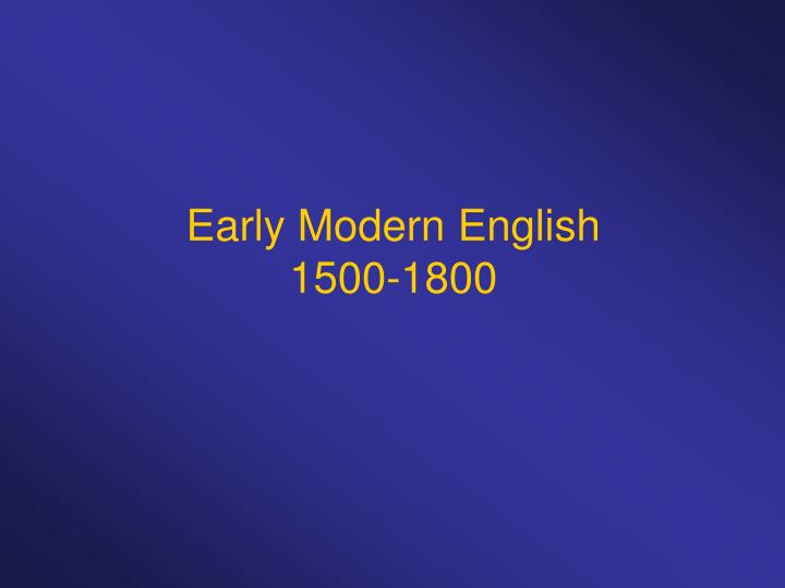 early modern english 1500 1800 n.