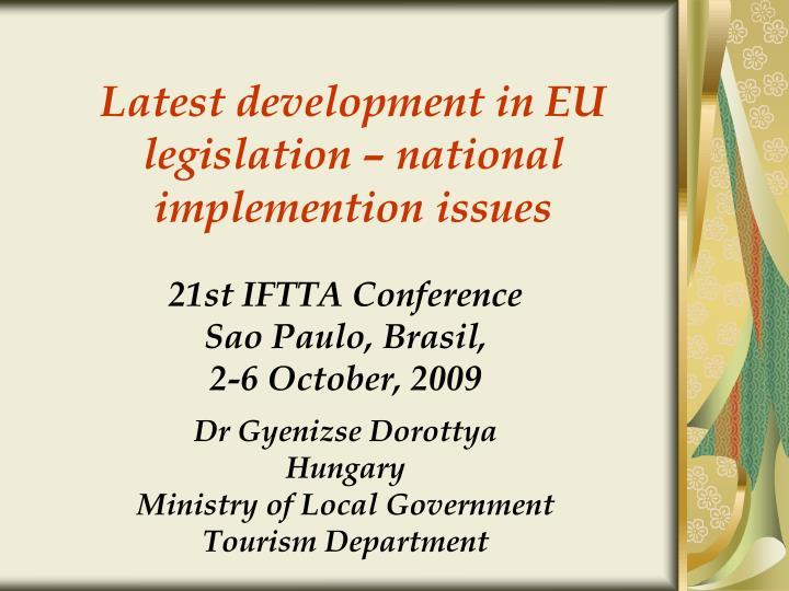 Latest development in eu legislation national implemention issues