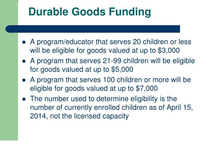 Durable Goods Funding