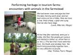 performing heritage in tourism farms encounters with animals in the farmstead