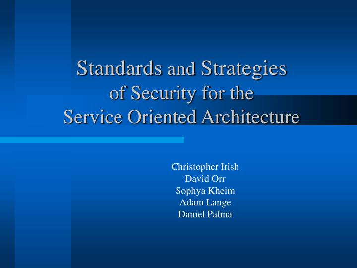 standards and strategies of security for the service oriented architecture n.
