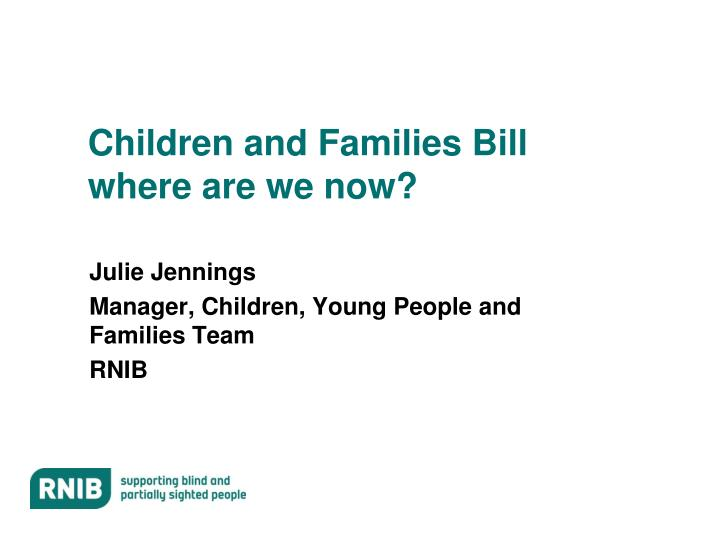 children and families bill where are we now n.