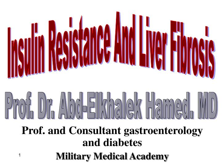 prof and consultant gastroenterology and diabetes military medical academy n.