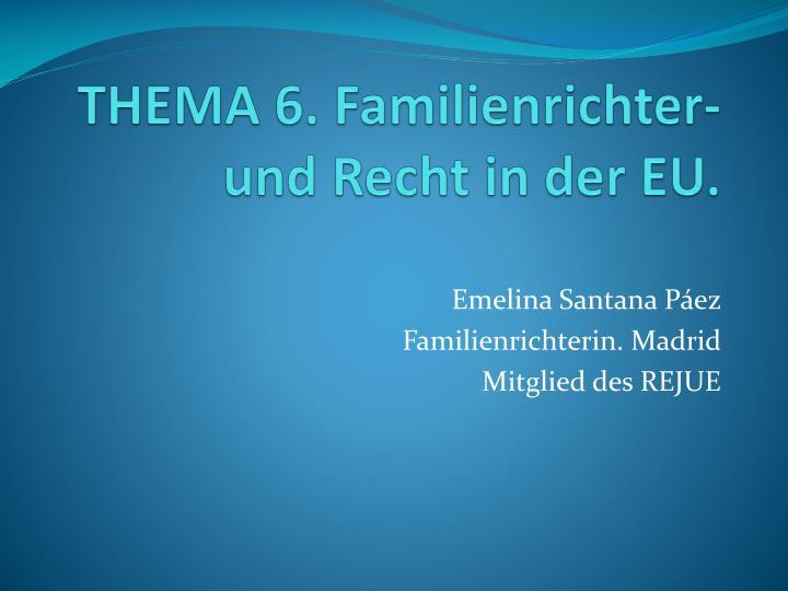Thema 6 familienrichter und recht in der eu