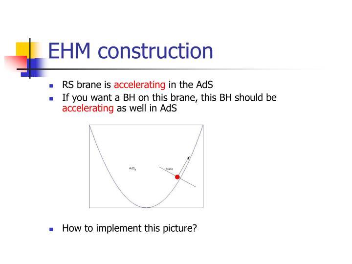 EHM construction