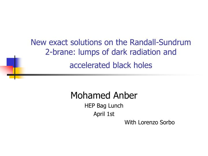 New exact solutions on the Randall-Sundrum  2-brane: lumps of dark radiation and accelerated black h...