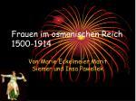 frauen im osmanischen reich 1500 1914