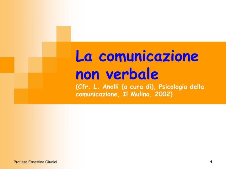 la comunicazione non verbale cfr l anolli a cura di psicologia della comunicazione il mulino 2002 n.