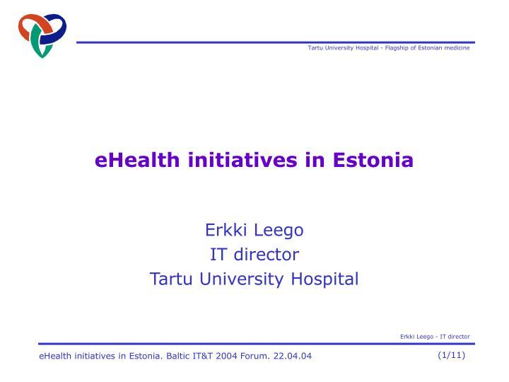 Ehealth initiatives in estonia