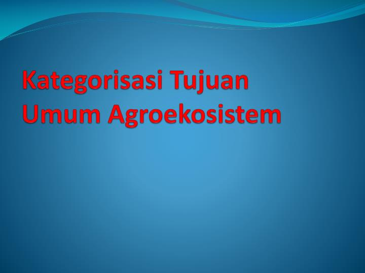 Kategorisasi Tujuan Umum Agroekosistem