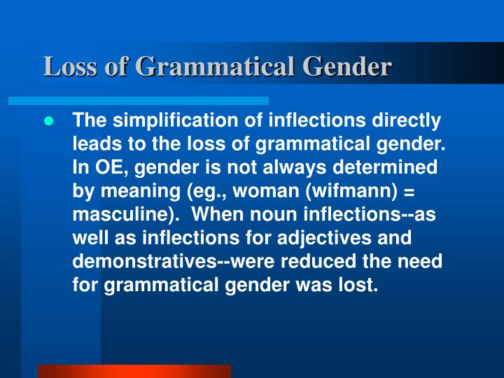 Loss of Grammatical Gender