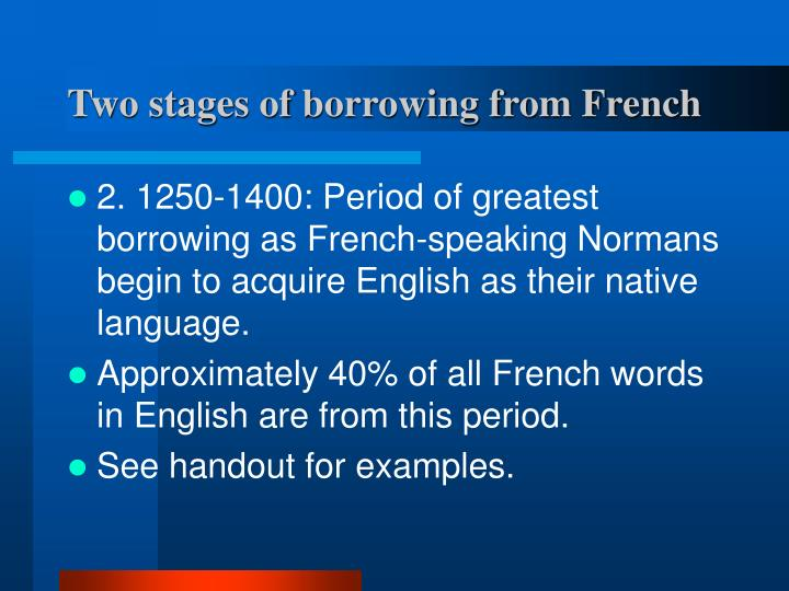 Two stages of borrowing from French