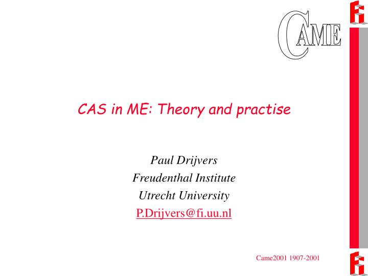 Cas in me theory and practise