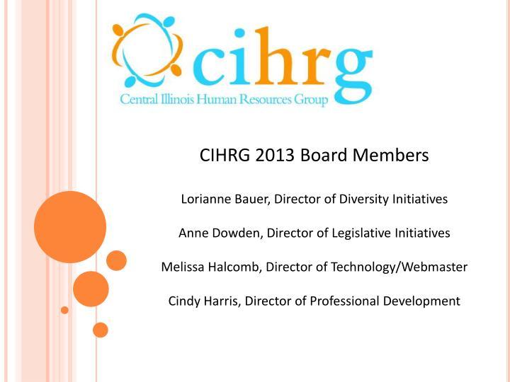 CIHRG 2013 Board Members