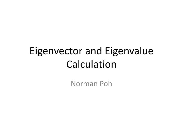 Eigenvector and eigenvalue calculation